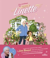 Line Renaud et David Lelait-Helo - Les aventures de Super Linette  : Linette au pays des roses.