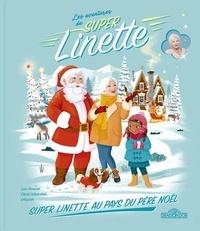 Line Renaud et David Lelait-Helo - Les aventures de Super Linette - Linette au pays du Père Noël.