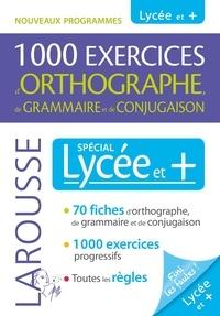 Line Sommant - 1000 exercices d'orthographe, de grammaire et de conjugaison - Spécial lycée et +.