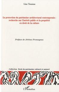 La protection du patrimoine architectural contemporain - Recherche sur lintérêt public et la propriété en droit de la culture.pdf