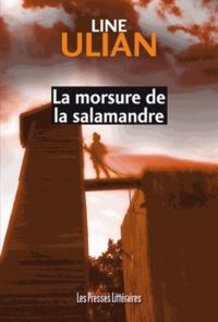 Line Ulian - La morsure de la salamandre.