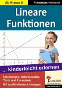 Lineare Funktionen - ... kinderleicht erlernen. Mit Lösungen.