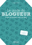 Ling-en Hsia - Le guide du blogueur - Créer un business avec son blog.
