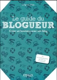 Le guide du blogueur - Créer un business avec son blog.pdf