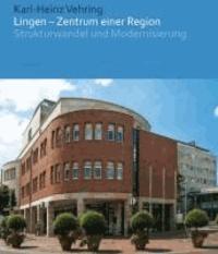 Lingen - Zentrum einer Region -Strukturwandel und Modernisierung.