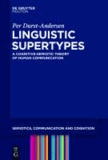 Linguistic Supertypes - A Cognitive-Semiotic Theory of Human Communication.