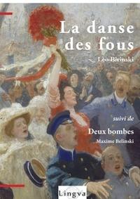 Leo Birinski et Maxime Belinski - La danse des fous - Suivi de Deux bombes.