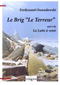 "Patrice Lajoye - Le Brig ""Le Terreur""."