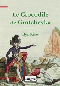 Ilya Salov - Le Crocodile de Gratchevka.