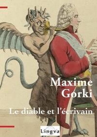 Maxime Gorki - Le diable et l'écrivain.