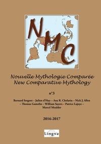 Bernard Sergent et Julien d' Huy - Nouvelle mythologie comparée N° 3, 2016-2017 : .