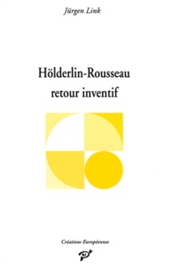 Link - Hölderlin et Rousseau - Retour inventif.