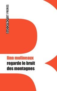 Linn Molineaux - Regarde le bruit des montagnes.