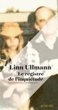 Linn Ullmann - Le registre de l'inquiétude.