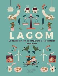 Linnea Dunne - Lagom - Le nouvel art de la simplicité à la suédoise.