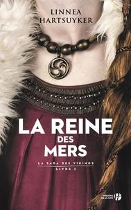 Linnea Hartsuyker - La saga des Vikings Tome 2 : La Reine des Mers.