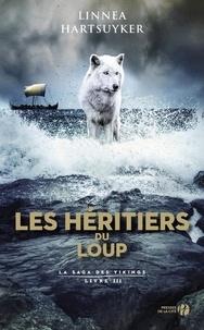 Linnea Hartsuyker - La saga des Vikings Tome 3 : Les héritiers du loup.