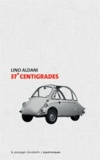 Lino Aldani - 37° centigrades.