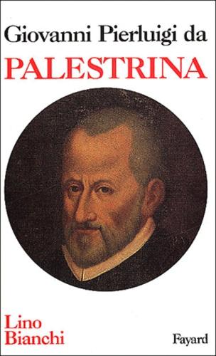 Lino Bianchi - Giovanni Pierluigi da Palestrina.