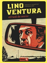 Arnaud Le Gouëfflec - Lino Ventura - Et l'oeil de verre.