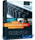 Linux Hochverfügbarkeit - Einsatzszenarien und Praxislösungen.