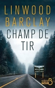 Linwood Barclay - Champ de tir.