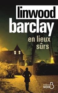 Linwood Barclay - En lieux sûrs.