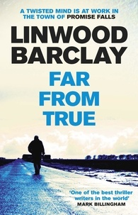 Linwood Barclay - Far From True - (Promise Falls Trilogy Book 2).