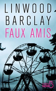 Linwood Barclay - Faux amis.