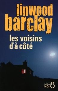 Linwood Barclay - Les voisins d'à côté.