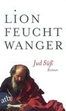 Lion Feuchtwanger - Jud Süss.
