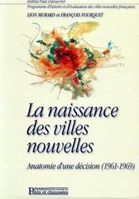 Lion Murard et François Fourquet - La naissance des villes nouvelles - Anatomie d'une décision (1961-1969).