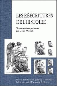 Lionel Acher et  Collectif - Les réécritures de l'histoire.