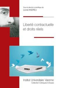 Lionel Andreu - Liberté contractuelle et droits réels.
