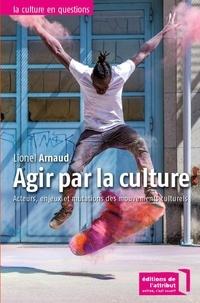 """Résultat de recherche d'images pour """"Agir par la culture : acteurs, enjeux et mutations des mouvements culturels/Arnaud, Linel"""""""