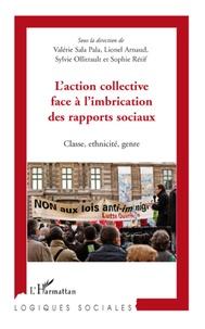 Lionel Arnaud et Sylvie Ollitrault - L'action collective face à l'imbrication des rapports sociaux - Classe, ethnicité, genre.