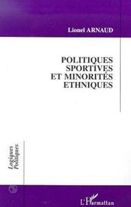 Lionel Arnaud - Politiques sportives et minorités ethniques - Le sport au service des politiques sociales à Lyon et à Birmingham.