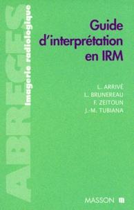 Lionel Arrivé - Guide d'interprétation en IRM.