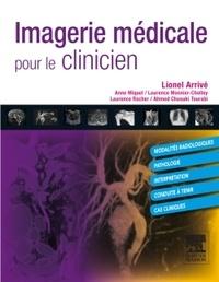 Lionel Arrivé - Imagerie médicale pour le clinicien.