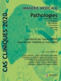 Lionel Arrivé et Jean-Michel Tubiana - Imagerie médicale - Pathologies ostéo-articulaire, neurologique, sénologique, thoracique, digestive, ORL.