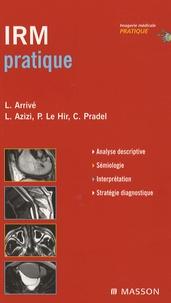 Lionel Arrivé et Louisa Azizi - IRM pratique.