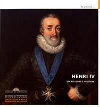 Henri IV- Un roi dans l'histoire - Lionel Arsac |