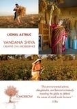 Lionel Astruc - Vandana Shiva: Creative Civil Disobedience - Interviews.