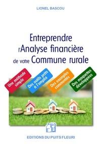 Lionel Bascou - Entreprendre l'analyse financière de votre commune rurale.