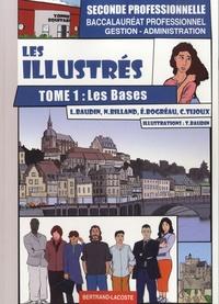 Lionel Baudin et Nathalie Billand - Les illustrés 2e Bac pro gestion-administration - Tome 1, Les bases.