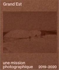 Lionel Bayol-Thémines et Beatrix von Conta - Grand Est - Une mission photographique 2019-2020.