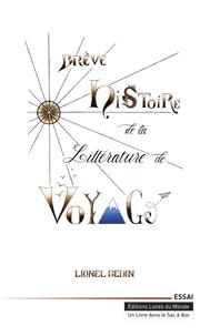 Lionel Bedin - Brève histoire de la littérature de voyage.