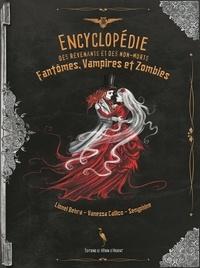 Lionel Behra et Vanessa Callico - Encyclopédie des revenants et des non-morts - Fantômes, vampires et zombies.