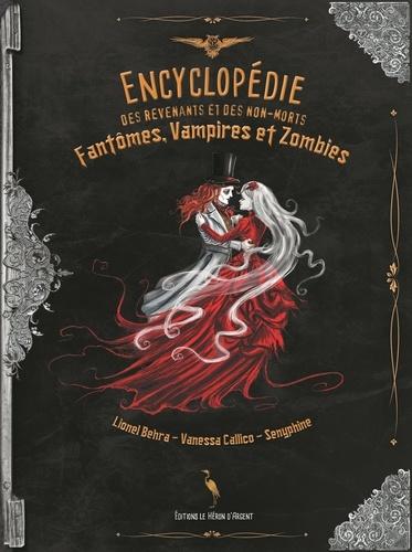 Encyclopédie des revenants et des non-morts. Fantômes, vampires et zombies