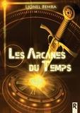Lionel Behra - Les arcanes du temps.